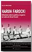 Ciclo de proyecciones Reflexiones sobre la política y la guerra en la obra de Harun Farocki