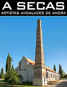 Convocatoria Atelier Sevilla - A Secas. Artistas andaluces de ahora