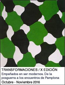 Transformaciones X. Empe�ados en ser modernos. De la posguerra a los encuentros de Pamplona