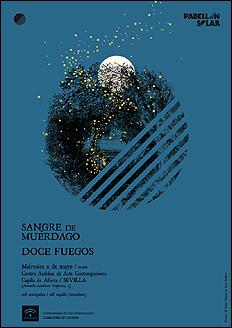 Sangre de Muérdago + Doce Fuegos[Centro Andaluz de Arte Contemporáneo]