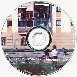 """ALONSO GIL LAVADO. La orquesta de los milagros, 2004. DVD. Duración: 5'95"""""""