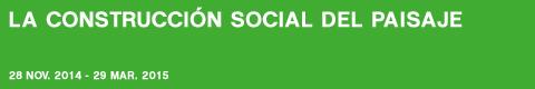 La construcci�n social del paisaje  [sesión expositiva Paisaje: contemplaci�n, memoria y activismo]