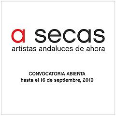 A Secas. Artistas andaluces de ahora. Convocatoria abierta (hasta el 16 de septiembre)