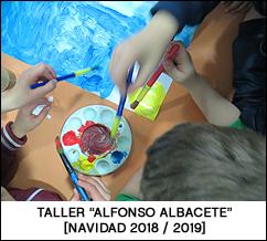 Taller 'Alfonso Albacete' [Navidades 2018 / 2019]