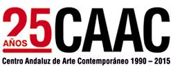 25 A�os CAAC. Centro Andaluz de Arte Contempor�neo 1990 - 2015